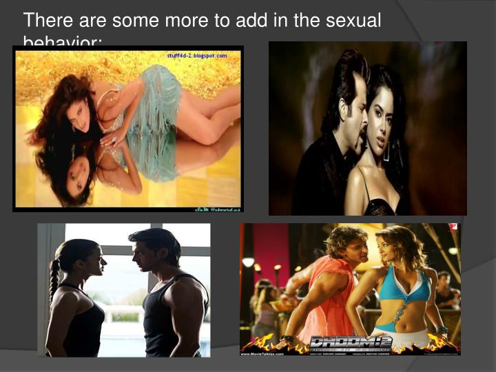 There are some more to add in the sexual behavior: