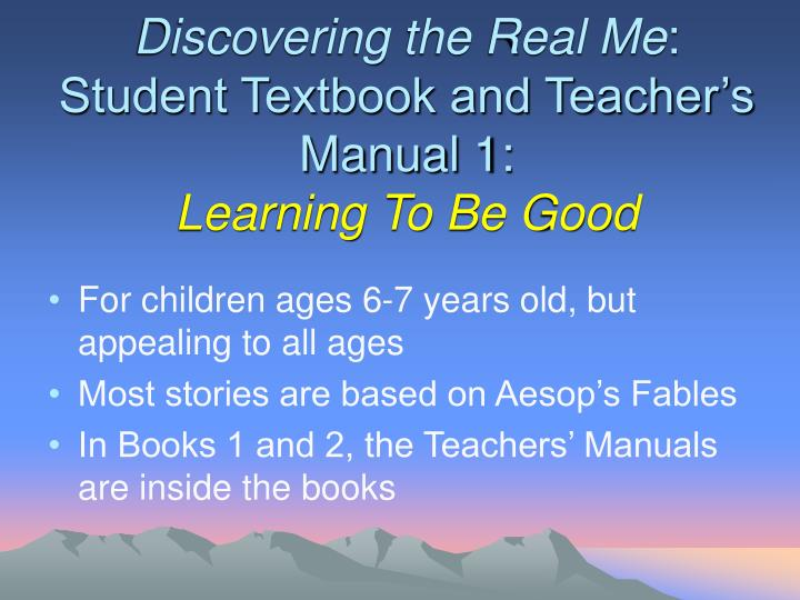 Discovering the real me student textbook and teacher s manual 1 learning to be good