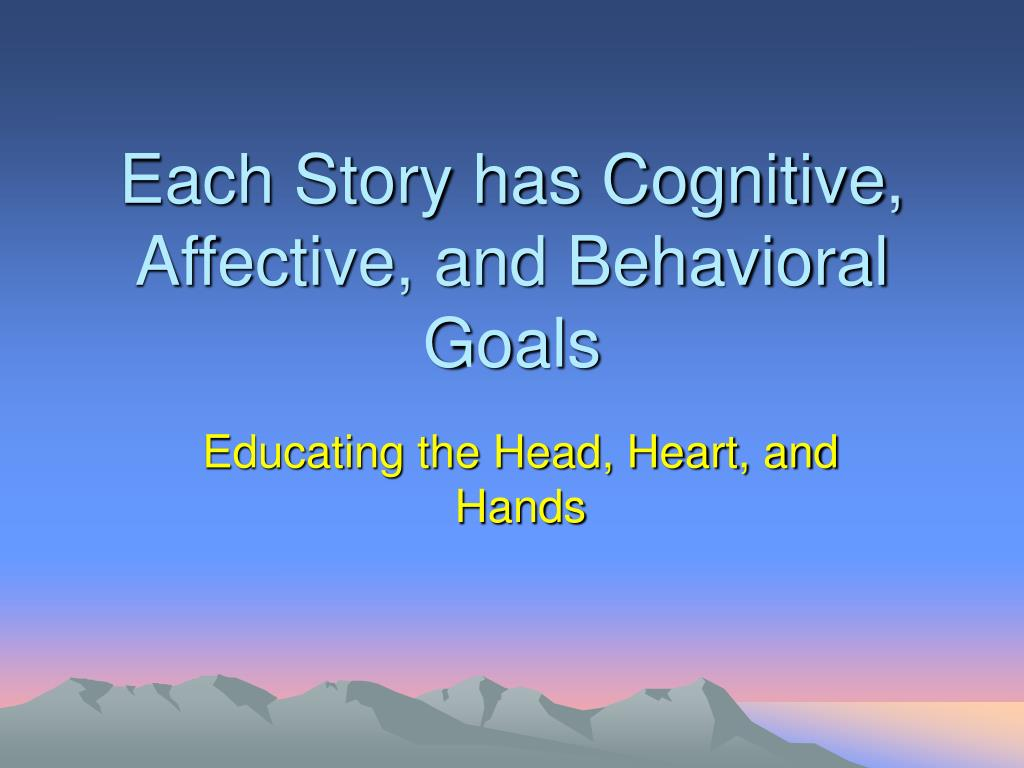 Each Story has Cognitive, Affective, and Behavioral Goals