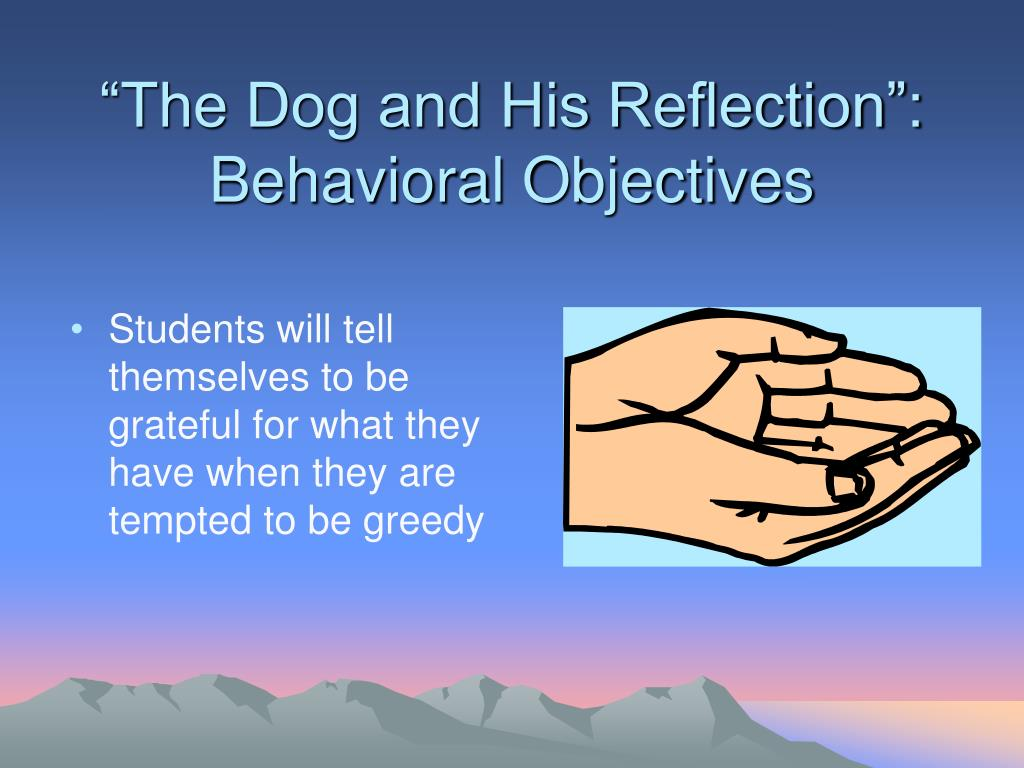 """""""The Dog and His Reflection"""": Behavioral Objectives"""