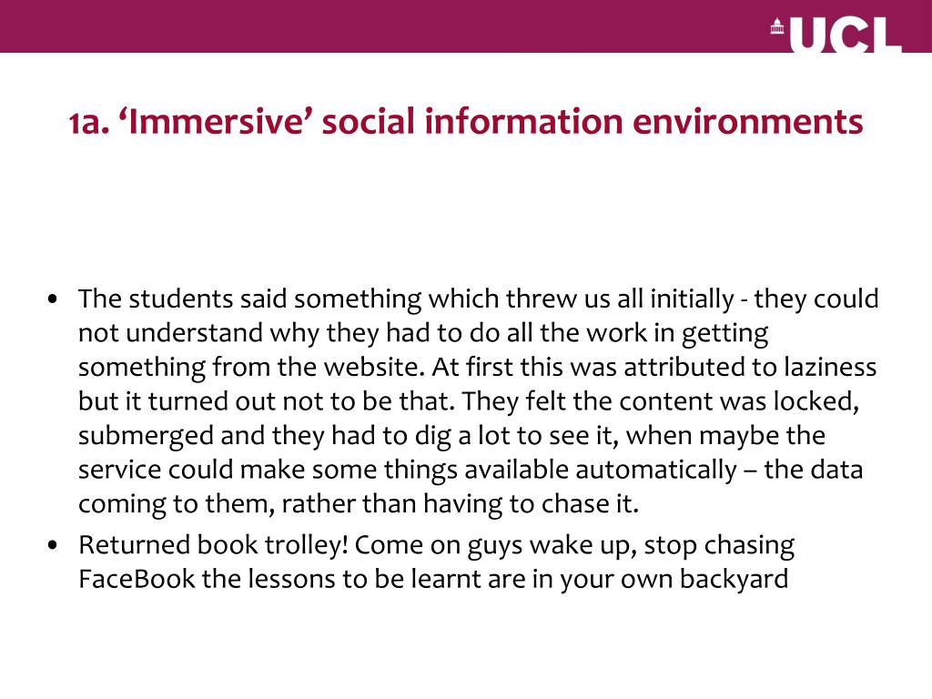 1a. 'Immersive' social information environments