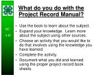 what do you do with the project record manual
