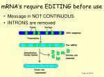 mrna s require editing before use