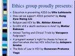 ethics group proudly presents