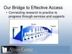 our bridge to effective access