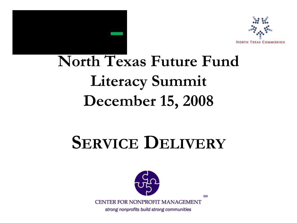 north texas future fund literacy summit december 15 2008 s ervice d elivery l.