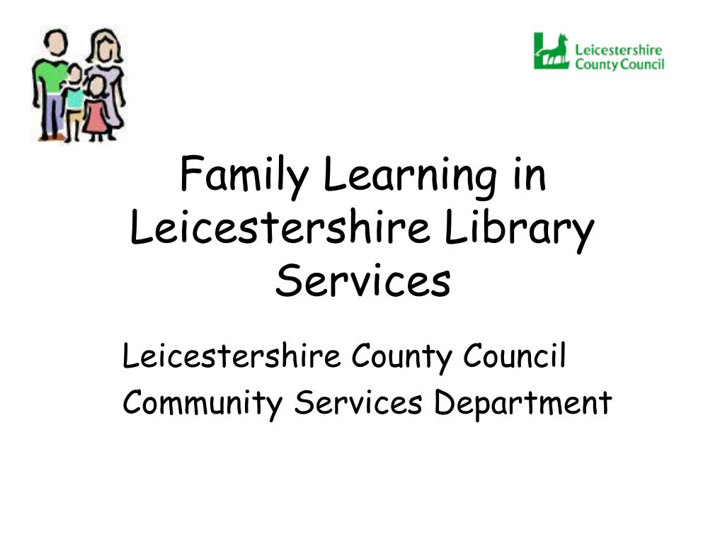 family learning in leicestershire library services l.