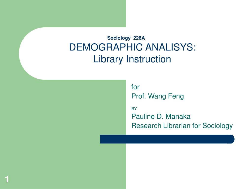 sociology 226a demographic analisys library instruction l.