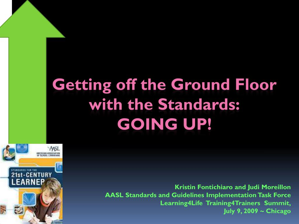 getting off the ground floor with the standards going up l.