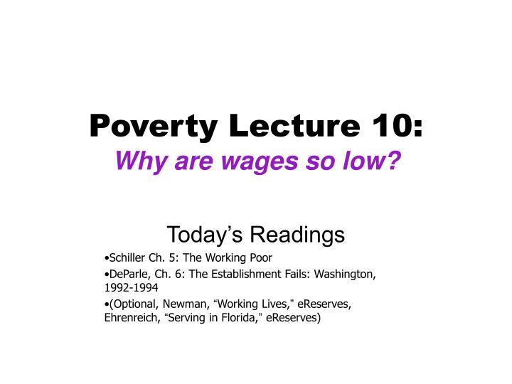 Poverty lecture 10 why are wages so low
