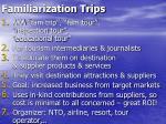 familiarization trips