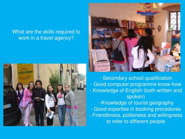 What are the skills required to work in a travel agency?
