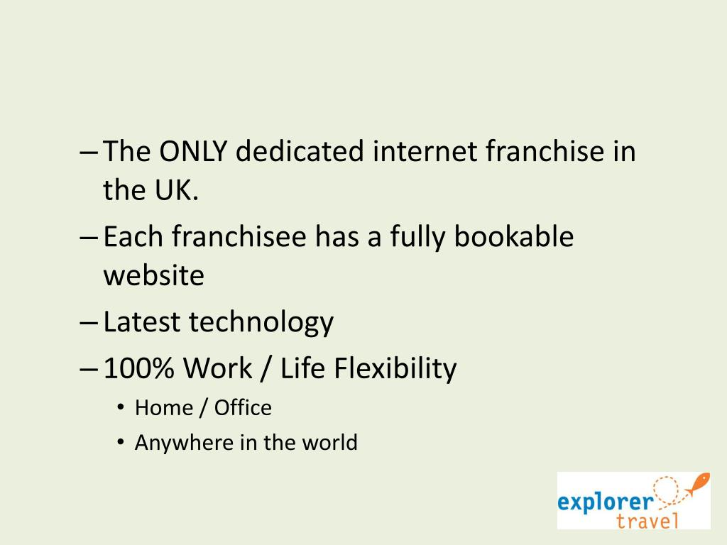 The ONLY dedicated internet franchise in the UK.
