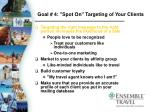 goal 4 spot on targeting of your clients