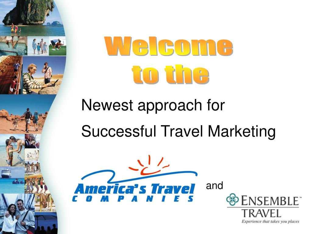 newest approach for successful travel marketing and l.