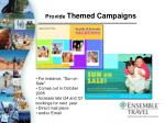 provide themed campaigns