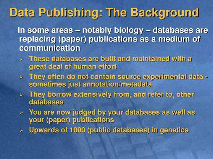 Data Publishing: The Background