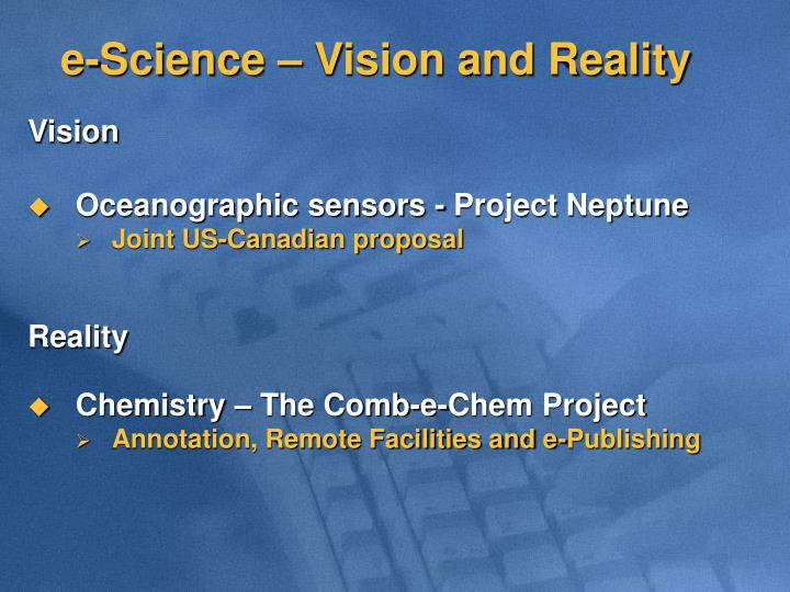 e-Science – Vision and Reality