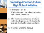 preparing america s future high school initiative