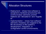 allocation structures