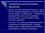 component and connector structures