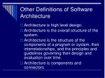 other definitions of software architecture