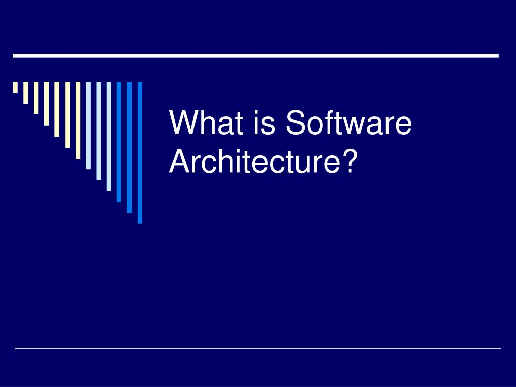 what is software architecture l.