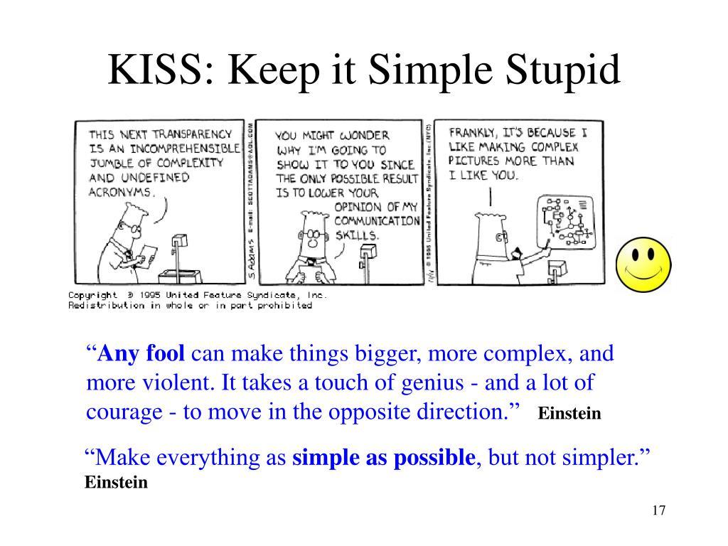 KISS: Keep it Simple Stupid