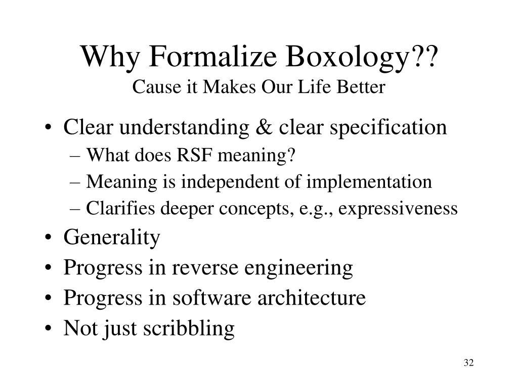 Why Formalize Boxology??