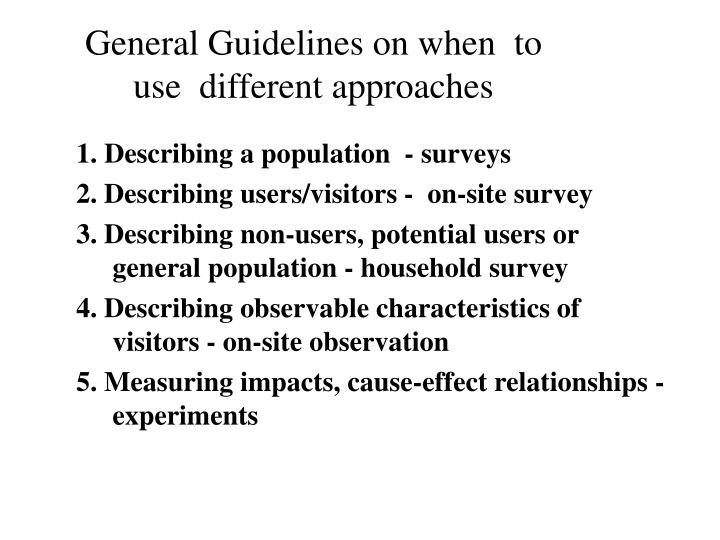 General Guidelines on when  to use  different approaches