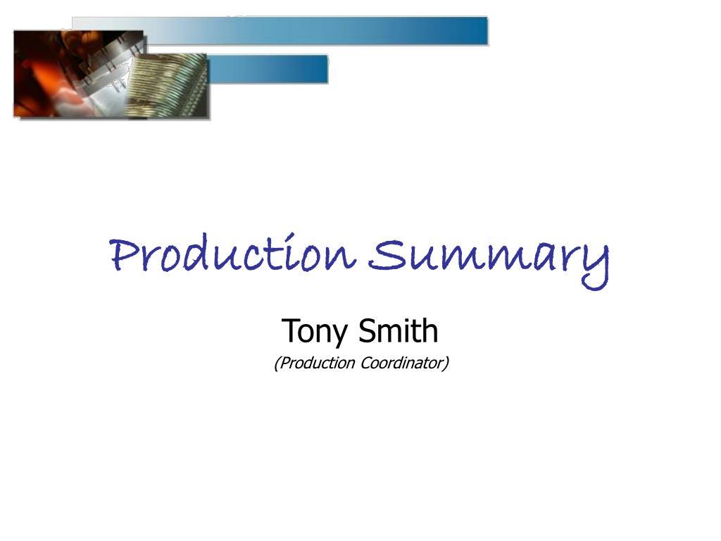 Production Summary