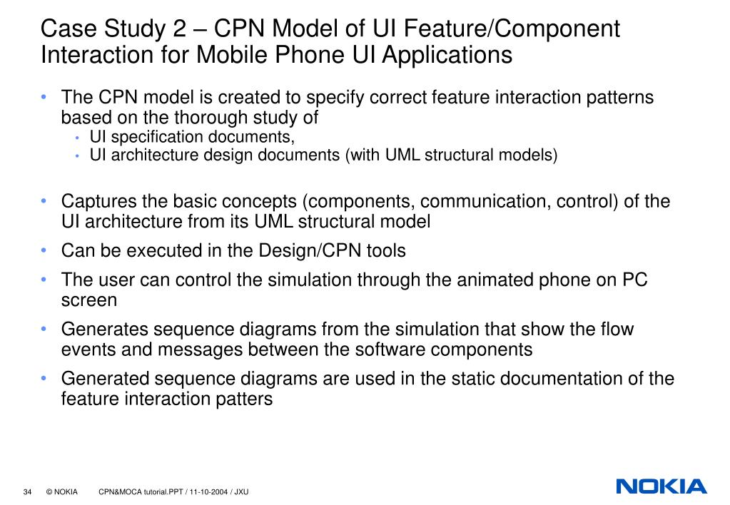 Case Study 2 – CPN Model of UI Feature/Component Interaction for Mobile Phone UI Applications