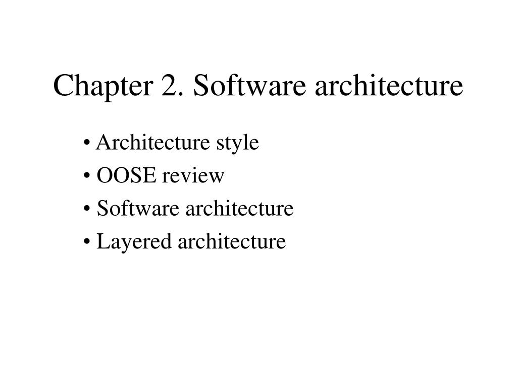 chapter 2 software architecture l.