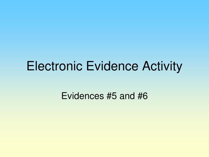 Electronic Evidence Activity