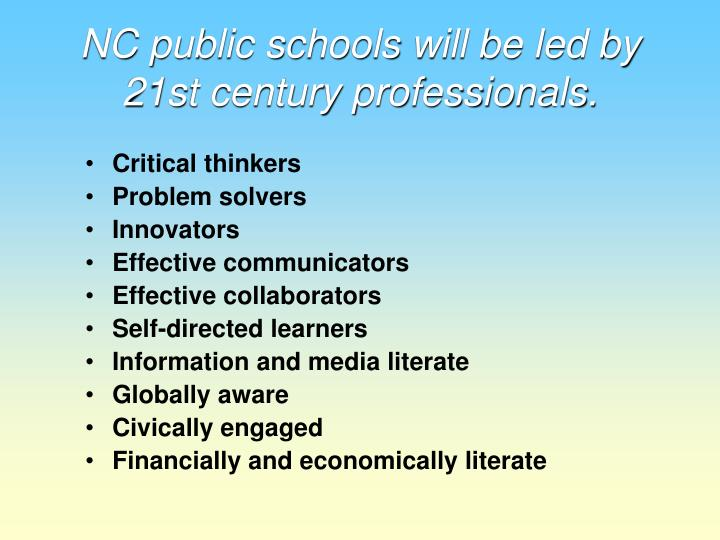 NC public schools will be led by 21st century professionals.