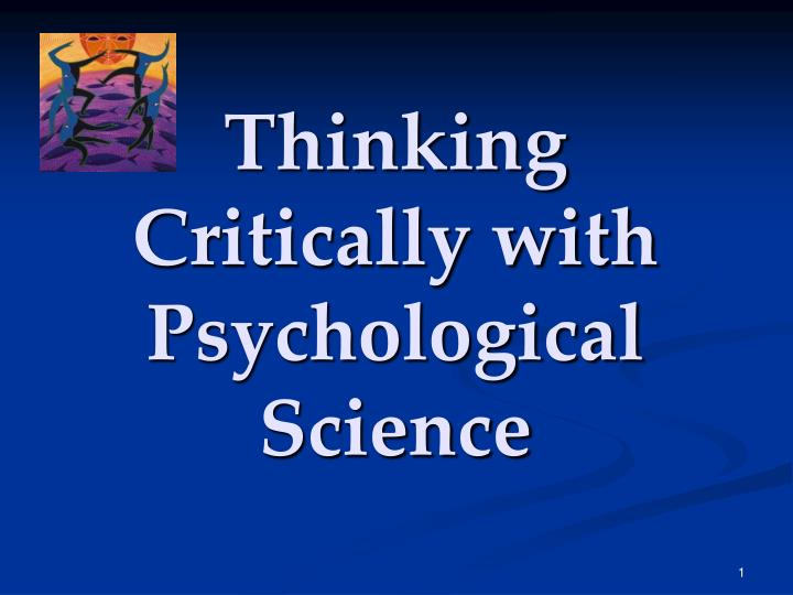thinking critically with psychological science summary