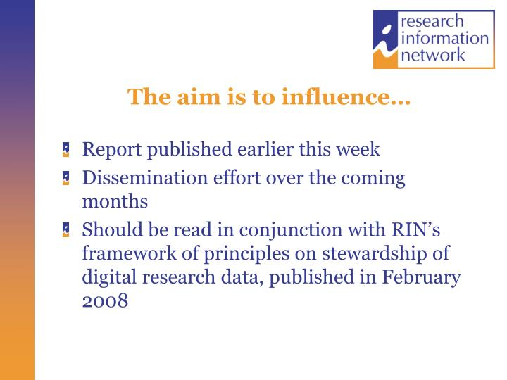 The aim is to influence…