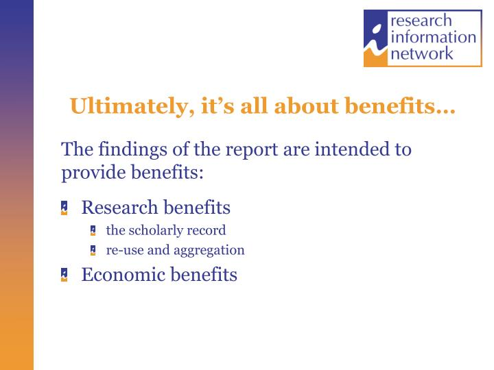 Ultimately, it's all about benefits…