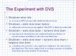 the experiment with dvs