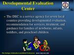 developmental evaluation center