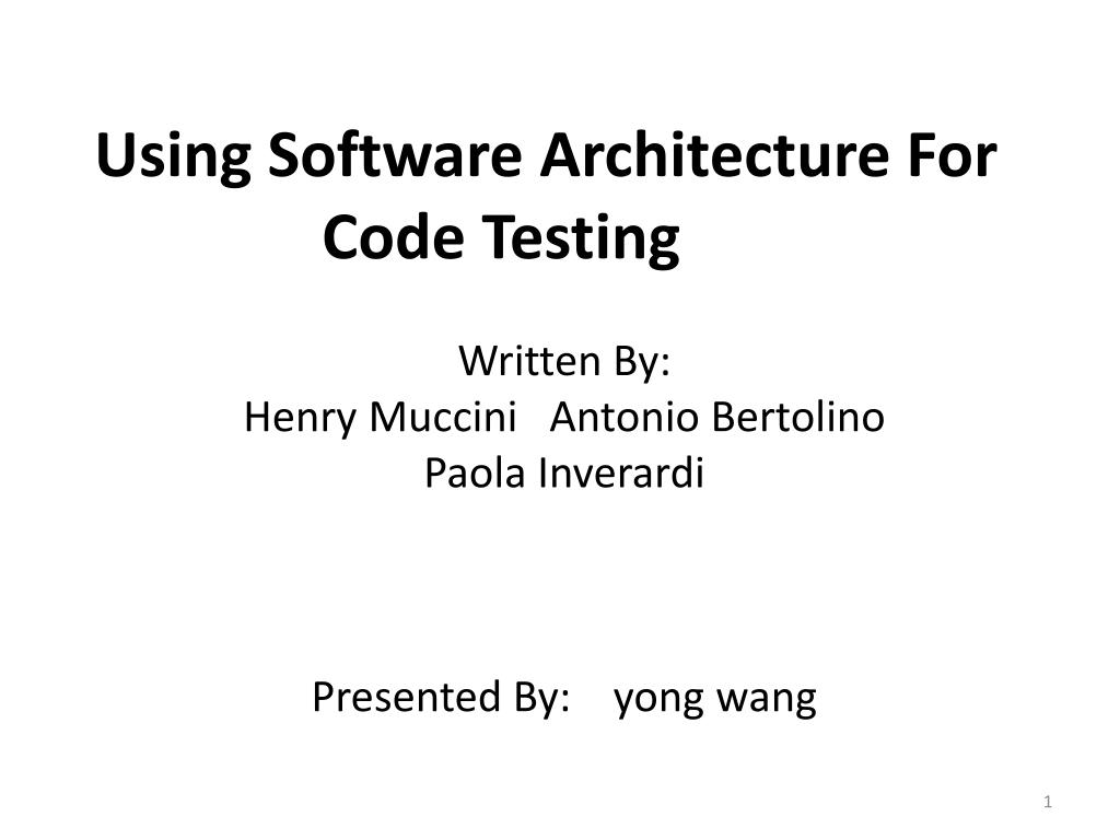 using software architecture for code testing l.
