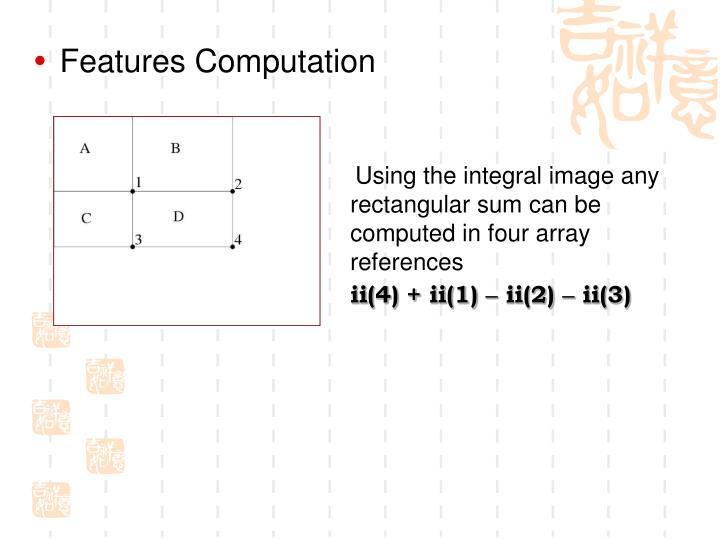 Features Computation