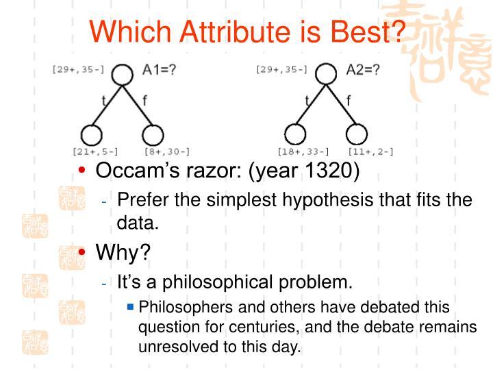 Which Attribute is Best?