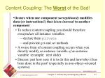 content coupling the wors t of the bad