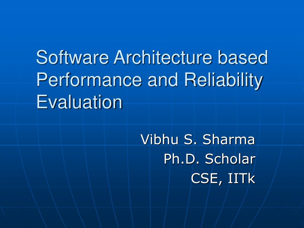 software architecture based performance and reliability evaluation l.