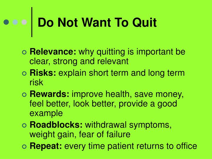 Do Not Want To Quit