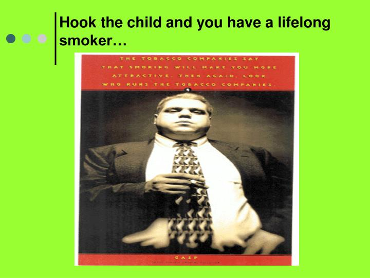 Hook the child and you have a lifelong smoker