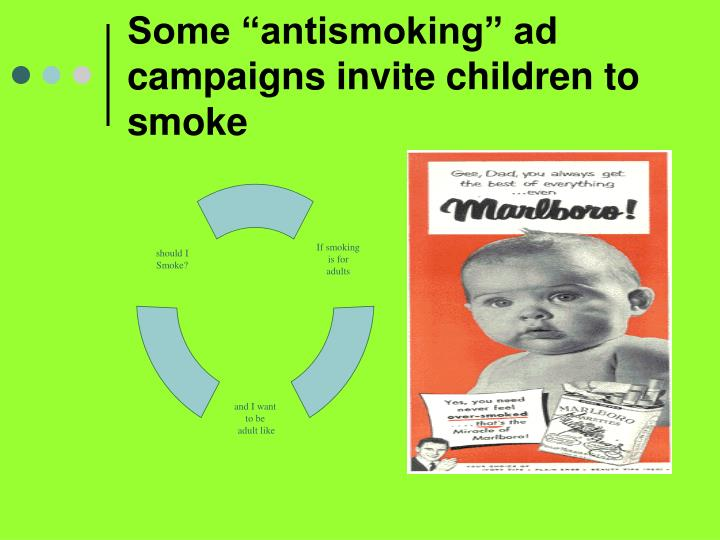 Some antismoking ad campaigns invite children to smoke