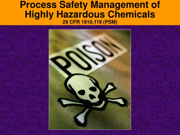 process safety management of highly hazardous chemicals 29 cfr 1910 119 psm n.