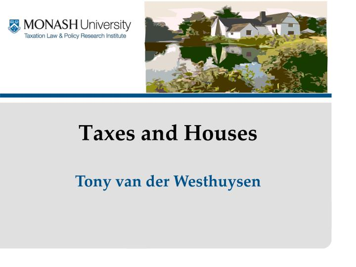 Taxes and houses